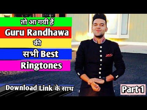 Guru Randhawa All Songs Ringtones   Guru की सभी Best Ringtones यहाँ है   Part1  + Download Links  