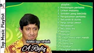 Koleksi lagu terbaik dari A Rafiq Full album