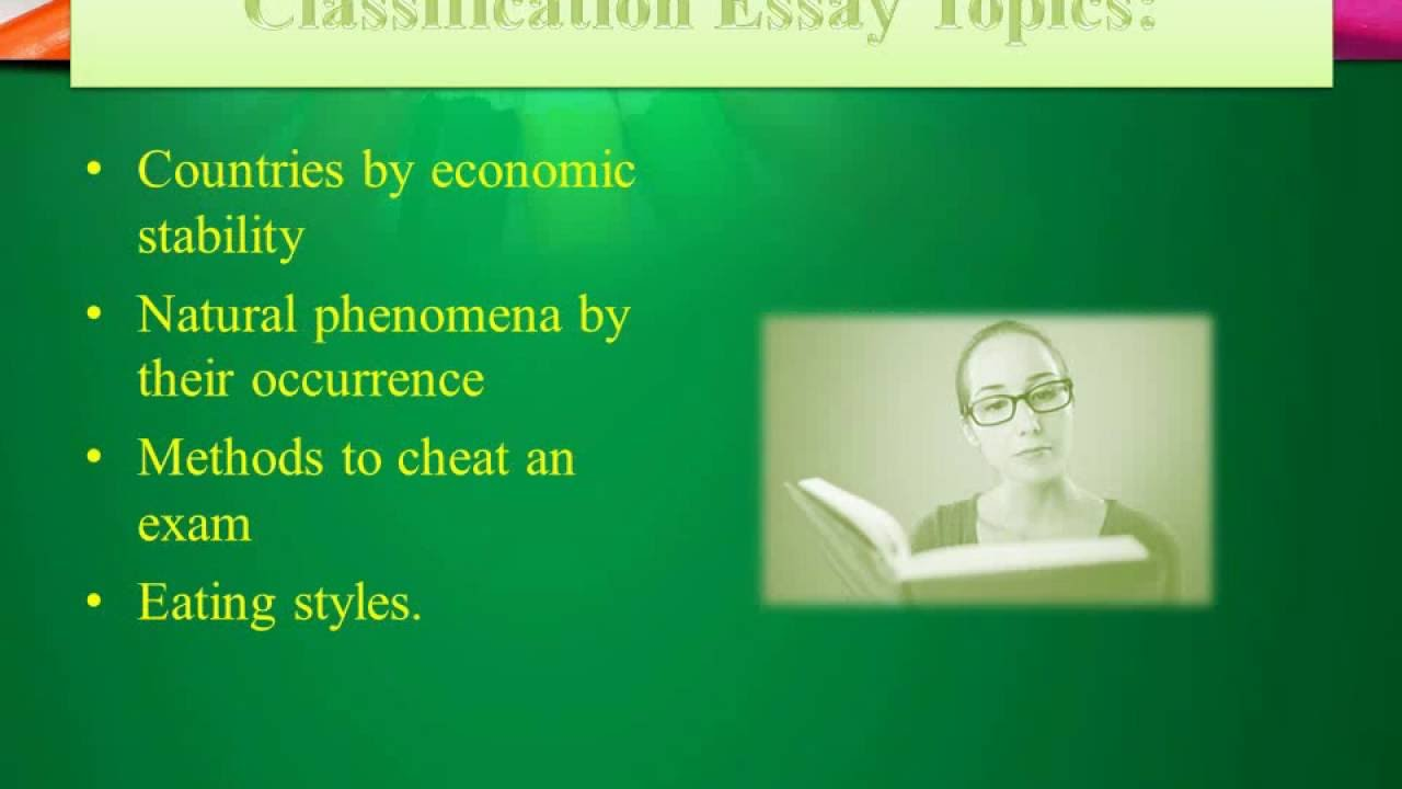 classifications essay Free essay: being a student in today's society holds an immense amount of pressure to do one thing: graduate thirteen years of school prepare students for.