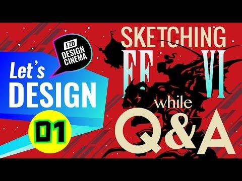Design Cinema - Sketching FF VI while Q&A - Part 01
