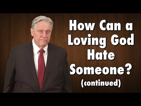 #38: How Can a Loving God Hate Someone? (continued)