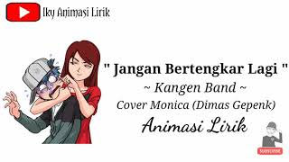 Download Lagu JANGAN BERTENGKAR LAGI - KANGENBAND Ft Cover MONICA (DIMAS GEPENK). Animasi Lirik || Iky AL® mp3