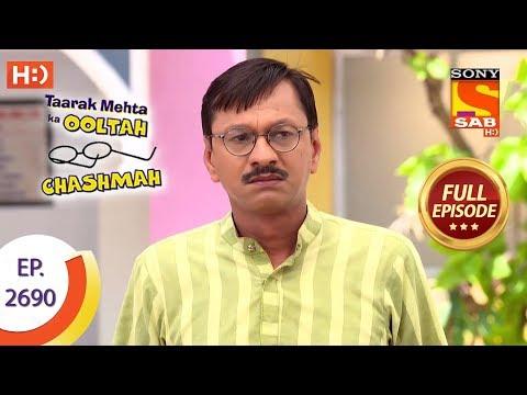 Taarak Mehta Ka Ooltah Chashmah - Ep 2690 - Full Episode - 19th March, 2019