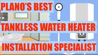 best tankless water heater installation plano   940 312 7734   affordable tankless heater installers