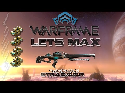 Lets Max (Warframe) 117 - Stradavar
