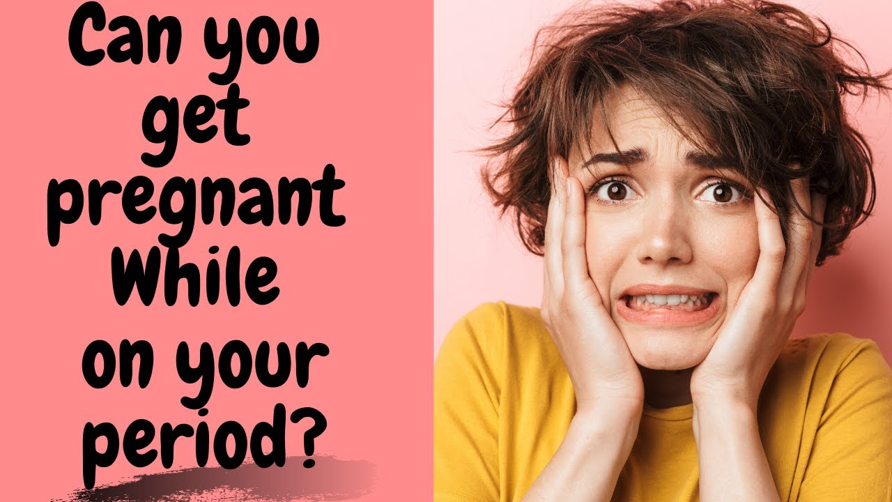 Can you get pregnant while on your period - YouTube