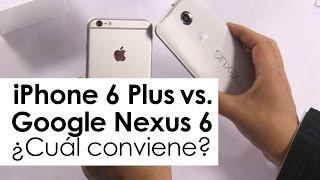 iPhone 6(seis) Plus vs. Nexus 6(seis) ¿cuál conviene?