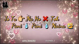 Whatsaap songs   Jo Tu Na Ho To Pani Pani