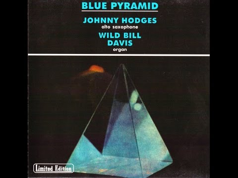 Johnny Hodges & Wild Bill Davis - Blue Pyramid [2000]