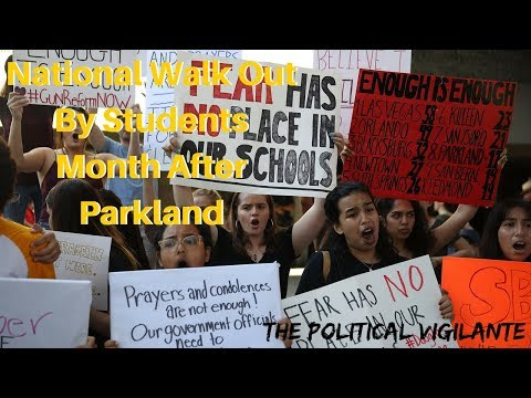 National Walk Out By Students Month After Parkland - The Political Vigilante