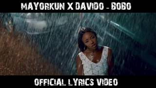 MAYORKUN feat DAVIDO - BOBO (OFFICIAL LYRICS VIDEO)