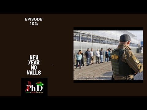 Episode 103: New Year/No Walls