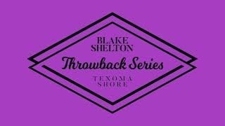 Blake Shelton - Turnin' Me On (Texoma Shore Throwback Series)