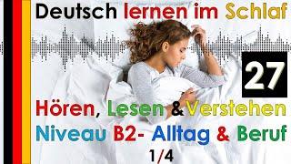 Deutsch lernen im Schlaf & Hören  Lesen und Verstehen Niveau B2 - Alltag und Beruf 1/4 - 20