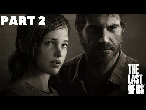 The Last of Us™ Remastered - Walkthrough Part 2 - No Commentary