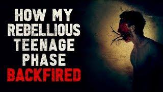"""How my rebellious teenage phase backfired"" Creepypasta"