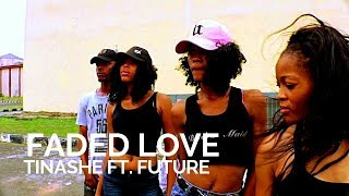 Tinashe ft. Future - Faded Love (Official Dance Video)