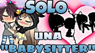 """Solo Una ""BabySitter""💔😞 [Gacha Life Sad Romantic Mini Movie] ORIGINAL"