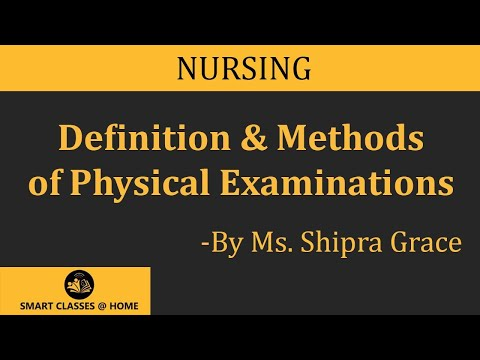 Definition And Methods Of Physical Examination(Nursing)