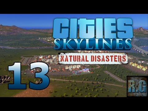 Cities Skylines (Natural Disasters) - LA COMARCA #13 - Gameplay Español