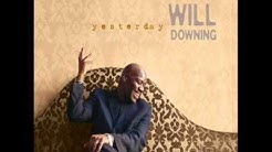 Will Downing   Send for Me 2011