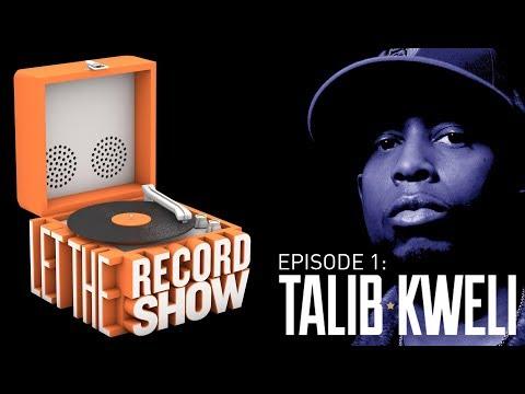Let the Record Show - Episode 1: Talib Kweli