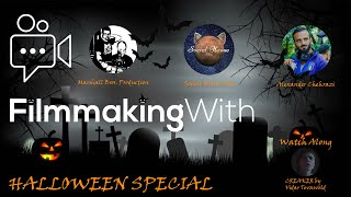 Filmmaking with : HALLOWEEN SPECIAL