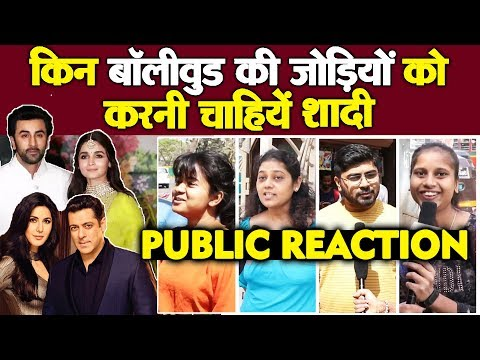 Bollywood Couple Who Should Get Married Now  PUBLIC REACTION  Salman-Katrina Ranbir-Alia And More