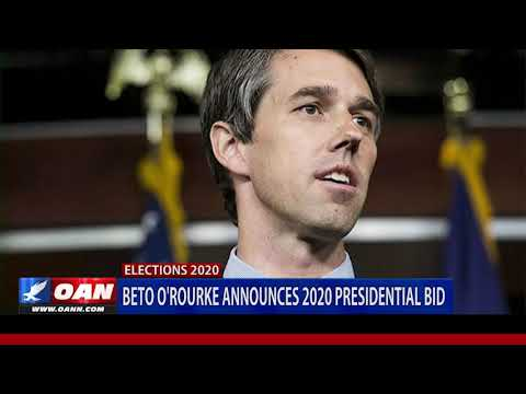 Beto O'Rourke launches 2020 presidential bid