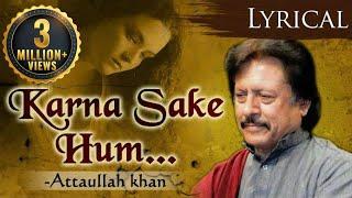 Kar Na Sake Hum Pyaar Ka Sauda - Superhit Attaullah Khan Songs - Hindi Sad Songs