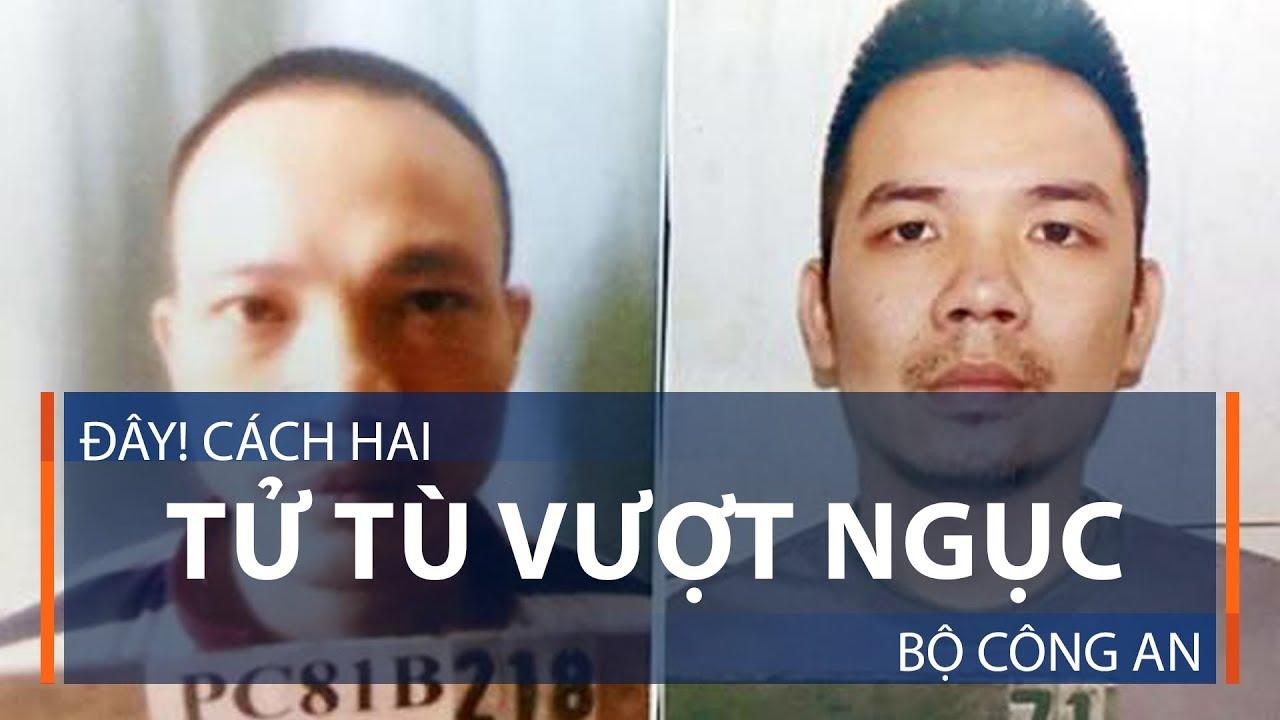 Cách hai tử tù vượt ngục Bộ Công an   VTC1