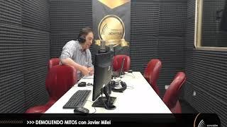 """""""Demoliendo Mitos"""" con JAVIER MILEI 22-11-19 /Radio Conexion Abierta"""