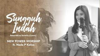 Sungguh Indah - Robert & Lea Sutanto (Cover) New Power Worship Ft. Nada P Kalisa
