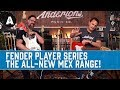 Fender Player Series - The All-New Mex Range!