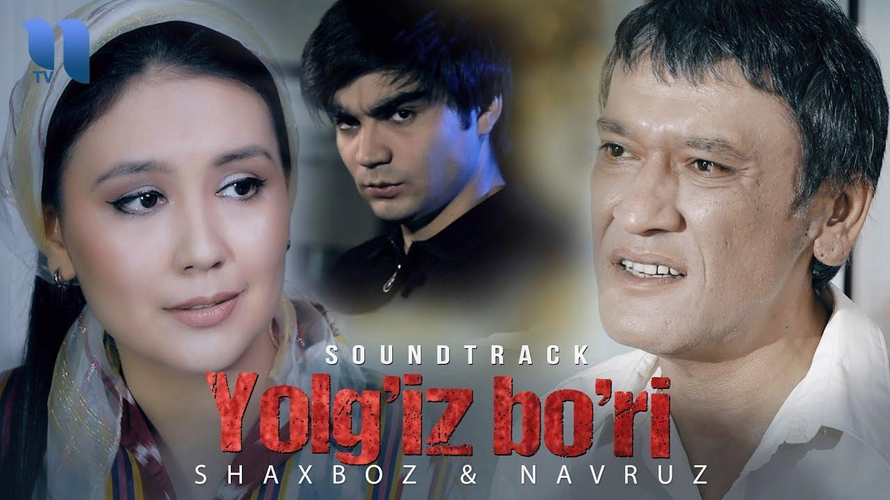 Shaxboz & Navruz - Yolg'iz bo'ri | Шахбоз & Навруз - Ёлгиз бури (soundtrack)