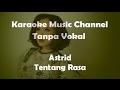 Lagu Karaoke Astrid - Tentang Rasa | Tanpa Vokal mp3