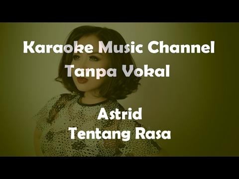 Karaoke Astrid - Tentang Rasa | Tanpa Vokal