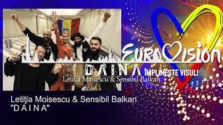 Letitia Moisescu &amp Sensibil Balkan - D A I N A (Eurovision 2019) (8D Version by 8D Roma ...