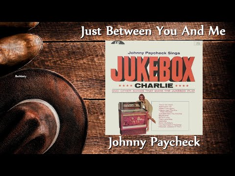 Johnny Paycheck - Just Between You And Me