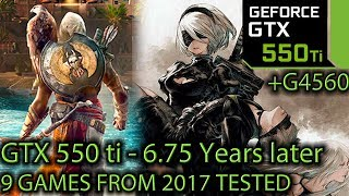 GTX 550 ti Tested On 9 Games From 2017 - Is it a playable experience? - 6.75 Years Later