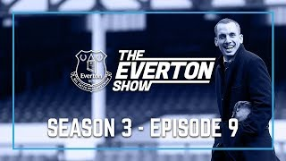 THE EVERTON SHOW: SEASON 3, EPISODE 9