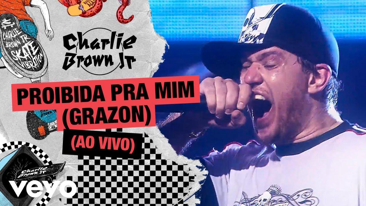 Charlie Brown Jr. - Proibida pra Mim (Grazon) (Ao Vivo - Chegou Quem Faltava)