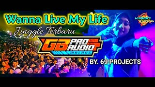 Download lagu DJ WANNA LIVE MY LIFE - JOGET SANTUY || GB AUDIO by 69 PROJECTS