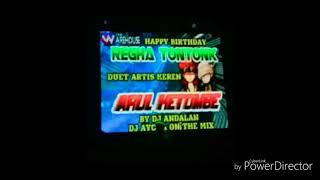 HAPPY PARTY ARTIS KEREN ARUL KETOMBE AND B.DAY PERJAKA EROR REGHA TONTONK BY DJ AYCHA ON THE MIX