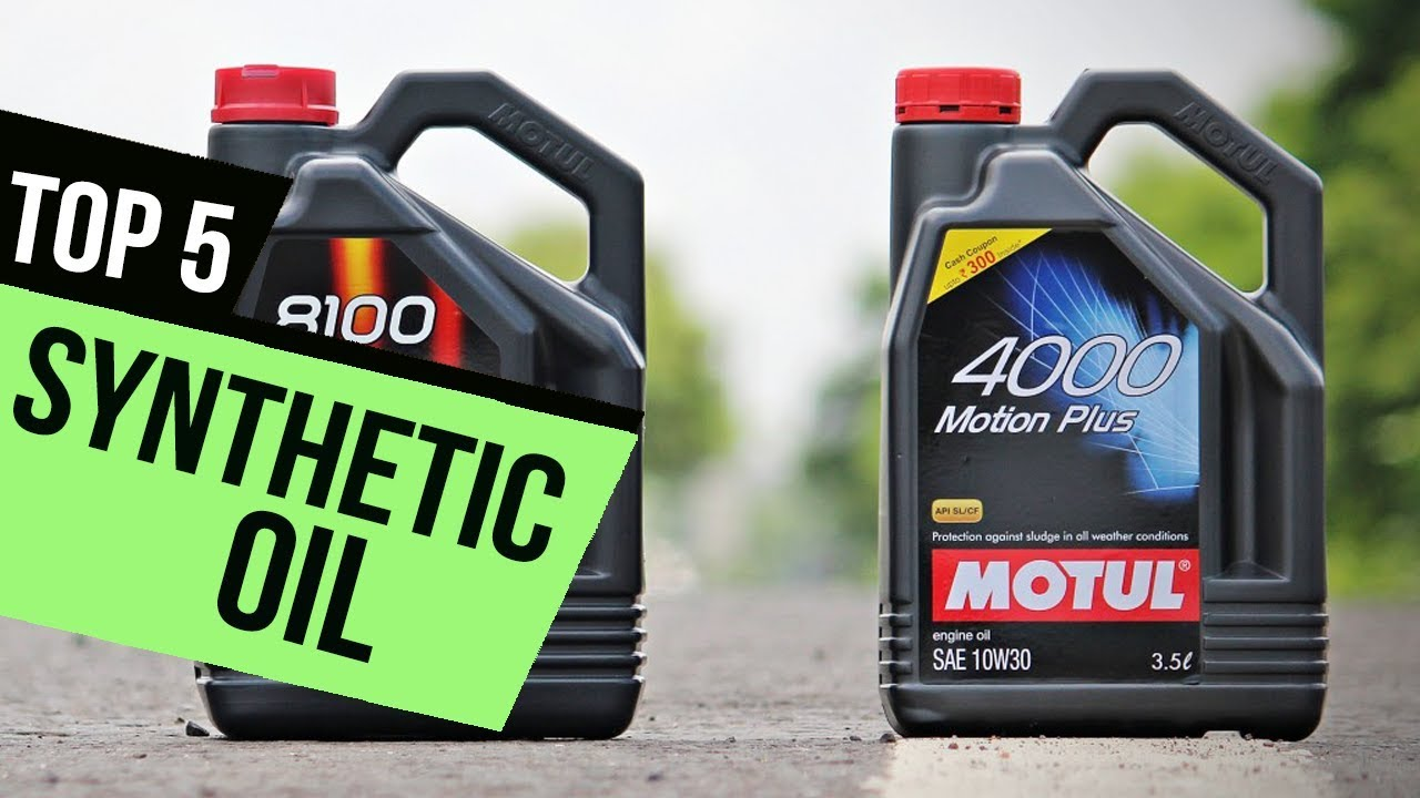 Top 5 Best Synthetic Oils 2017 18