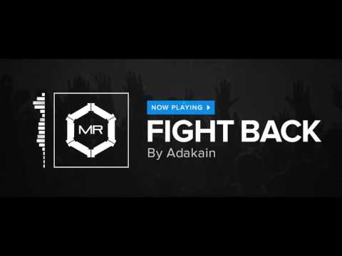 Adakain - Fight Back [HD]