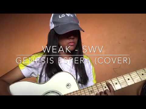 Weak - SWV (GENESIS ESPERA cover)