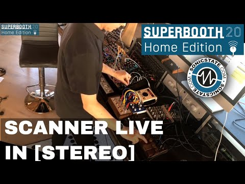 Superbooth 20HE -Scanner Live Performance [STEREO]