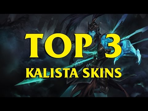 TOP 3 Custom Kalista Skins League of Legends