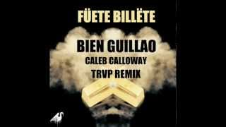 Fuete Billete- Bien Guillao (Caleb Calloway TRVP Remix)